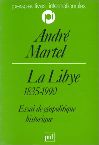 La Libye, 1835-1990 par André Martel