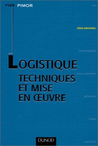 Logistique. Techniques et mise en oeuvre