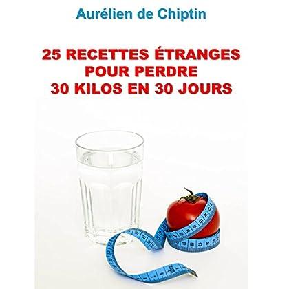 25 recettes étranges pour perdre 30 kilos en 30 jours (Chiptin t. 1)