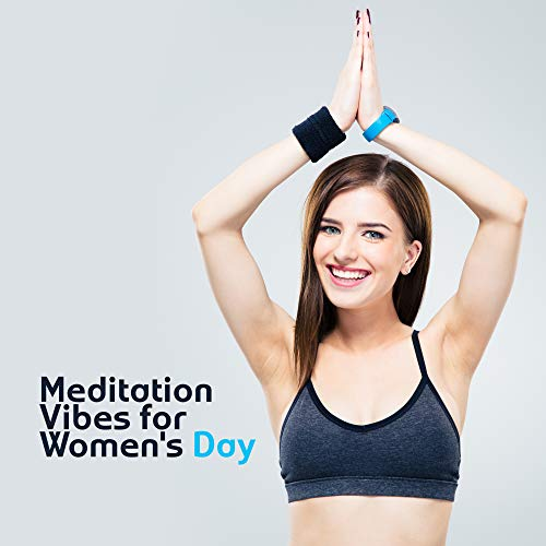 Meditation Vibes for Women's Day - Mindful Collection for Yoga, Sleep, Deep Meditation, Inner Silence, Spiritual Awakening, Gentle Meditation Music to Calm Down - Womans Day Collection