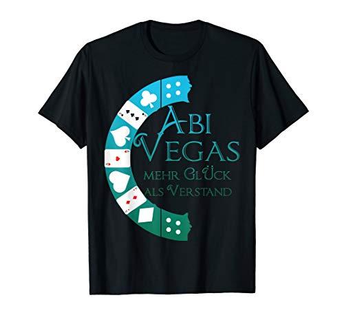Abitur 2020 - ABI Vegas Mehr Glück als Verstand Motto T-Shirt