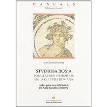 Studiosa Roma: los géneros literarios en la cultura romana: Notas para su explicación, de Apio Claudio a Isidoro (Manuals de la UAB)