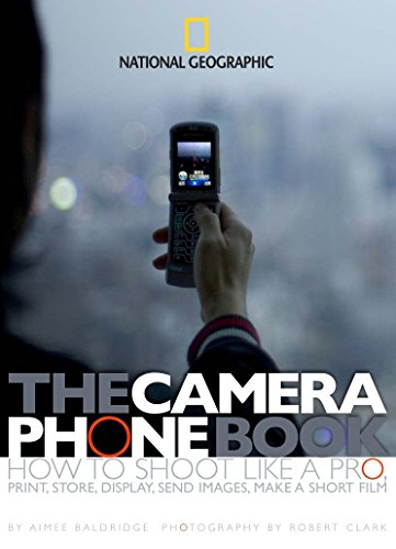 The Camera Phone Book: How to Shoot Like a Pro, Print, Store, Display, Send Images, Make a Short Film (Film Cell-kunst)