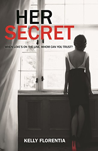 Her Secret: The page-turning sequel to No Way Back by [Florentia, Kelly]