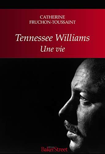 Tennessee Williams : Une vie par Catherine Fruchon-Toussaint
