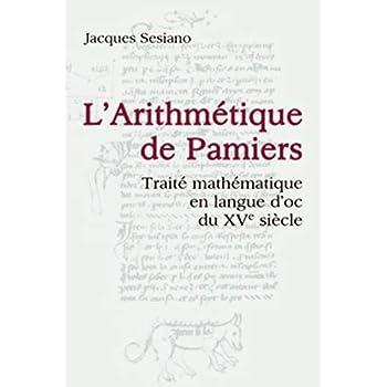 L'Arithmétique de Pamiers: Traité mathématique en langue d'oc du XVe siècle