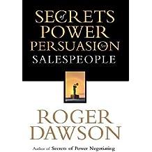Secrets of Power Persuasion by Roger Dawson (2008-05-21)