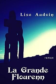La Grande Flourenn: roman (French Edition) by [Audoin, Lise]