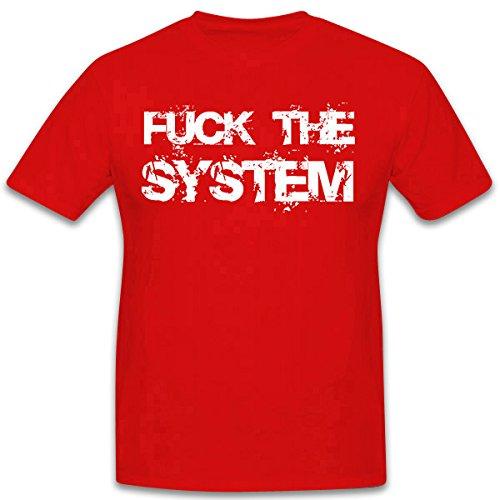 Fuck The System divertimentop Jahren erfahrung ripagherò - T-Shirt #4058 rosso XX-Large