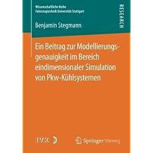 Ein Beitrag zur Modellierungsgenauigkeit im Bereich eindimensionaler Simulation von Pkw-Kühlsystemen (Wissenschaftliche Reihe Fahrzeugtechnik Universität Stuttgart)