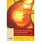 The Art and Soul of Midwifery: Creativity in Practice, Education and Research (Paperback) - Common