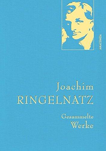 Joachim Ringelnatz - Gesammelte Werke (Anaconda Gesammelte Werke)