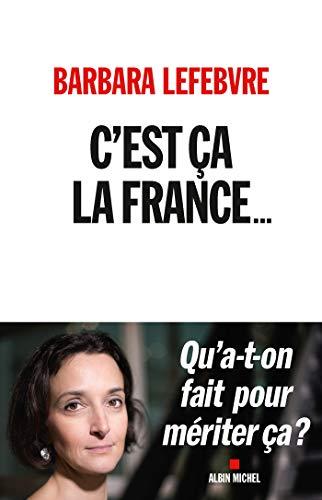 C'est ça la France... : Qu a-t-on fait pour mériter ça ? (A.M. SOCIETE) par  Albin Michel