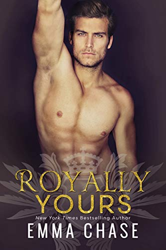Royally Yours: A Standalone Romance (Royally Series Book 4) (English Edition)