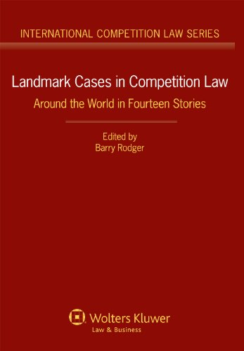 Landmark Cases in Competition Law: Around the World in Fourteen Stories (International Competition Law, Band 53) Landmark Cases