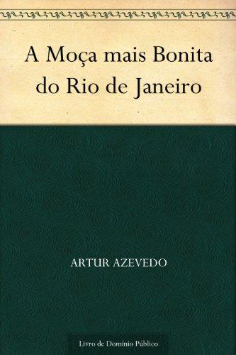 A Moça mais Bonita do Rio de Janeiro (Portuguese Edition)