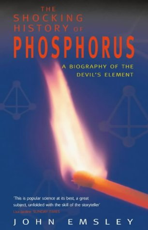 Shocking History of Phosphorus: A Biography of the Devil's Element