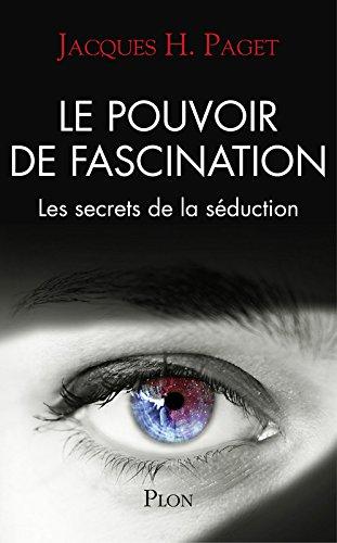 Le pouvoir de fascination : Les secrets de la séduction par From Plon