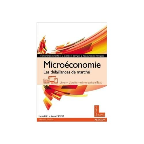 Microéconomie : Les défaillances de marché de Franck Bien,Sophie Méritet ( 19 juin 2014 )