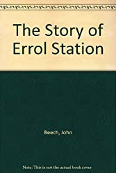 The Story of Errol Station