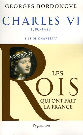 Charles VI : Le roi fol et bien-aimé