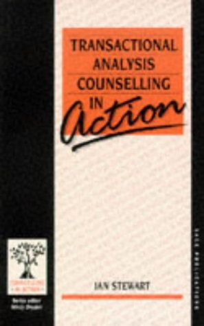 Transactional Analysis Counselling in Action (Counselling in Action series)