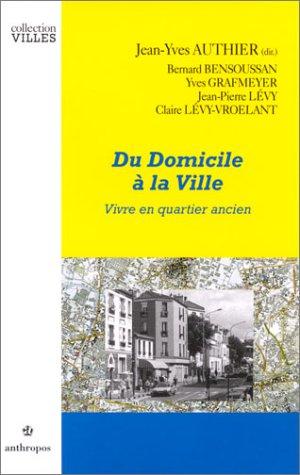 Du domicile à la ville : Vivre en quartier ancien par Jean-Yves Authier