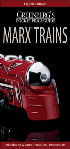 Greenberg's Guides Marx Trains: Pocket Price Guide (GREENBERG'S POCKET PRICE GUIDE, MARX TRAINS)