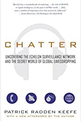 Chatter: Uncovering the Echelon Surveillance Network and the Secret World of Global Eavesdropping (English Edition) Versión Kindle