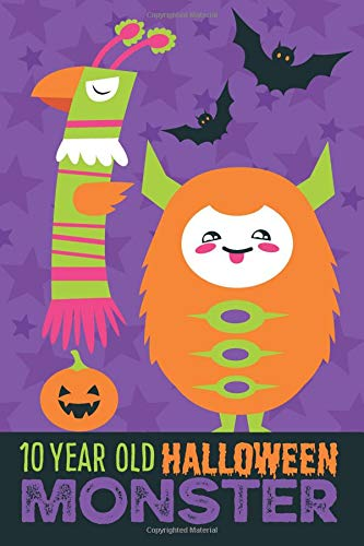 n Monster: Trick or Treat Journal for Ten Year Old Children and October Birthdays, with Blank Lined and Unlined Pages for Writing and Drawing ()