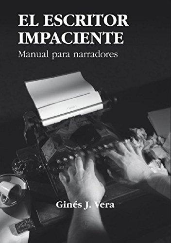 EL ESCRITOR IMPACIENTE por Ginés J. Vera