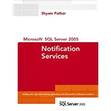 Microsoft SQL Server 2005 Notification Services