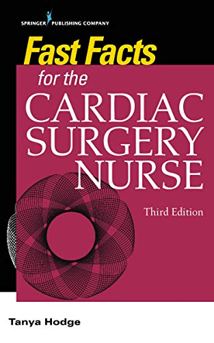Fast Facts for the Cardiac Surgery Nurse, Third Edition: Caring for Cardiac Surgery Patients (English Edition)
