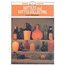 Bottles and Bottle Collecting (Shire Library)
