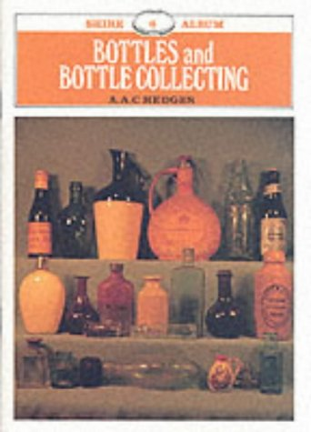 Bottles and Bottle Collecting (Shire