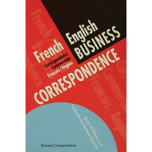 French/English Business Correspondence: Correspondance Commerciale Francais/Anglais (Languages for Business)