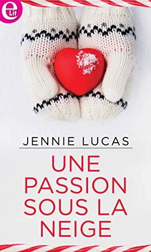 Une passion sous la neige (E-LIT) par [Lucas, Jennie]