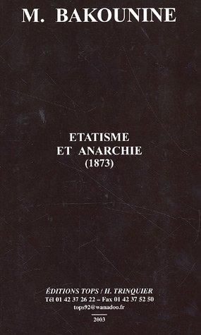 Etatisme et anarchie (1873) : Edition bilingue français-russe par Michel Bakounine