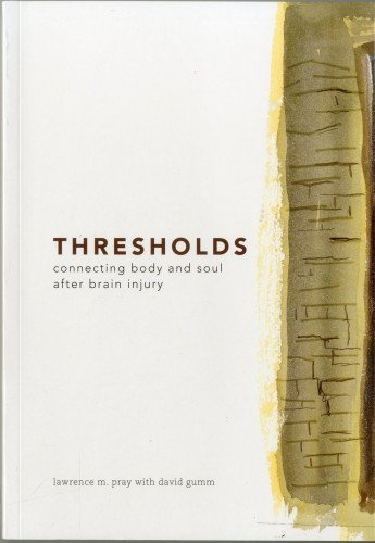 thresholds-connecting-body-and-soul-after-brain-injury-by-lawrence-m-pray-2012-09-16