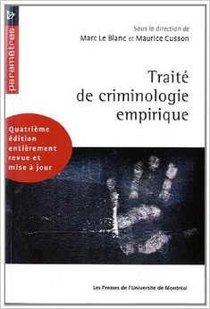 Traité de criminologie empirique de Marc Le Blanc,Maurice Cusson,Collectif ( 29 novembre 2010 )