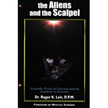 The Aliens and the Scalpel: Scientific Proof of Extraterrestrial Implants in Humans