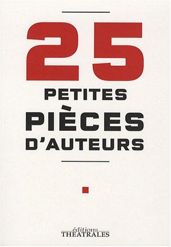 25 Petites pièces d'auteurs