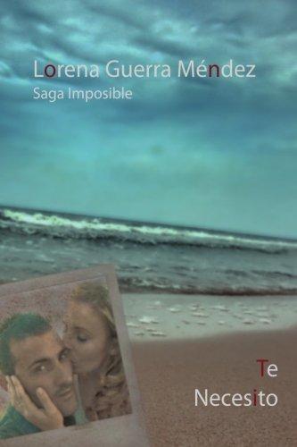 Te Necesito: Volume 2 (Saga Imposible)