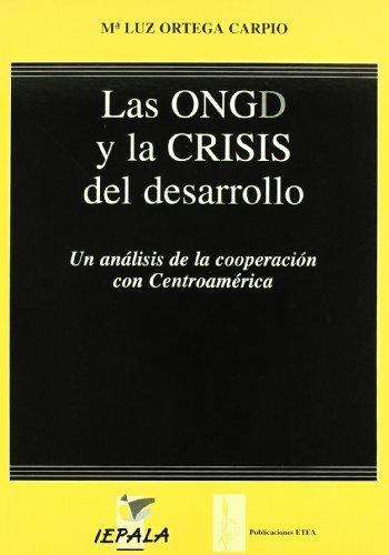 Las ONGD y la crisis del desarrollo: un análisis de la cooperación con Centroamérica por María Luz Ortega Carpio