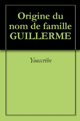 Livre gratuits Origine du nom de famille GUILLERME (Oeuvres courtes) pdf epub