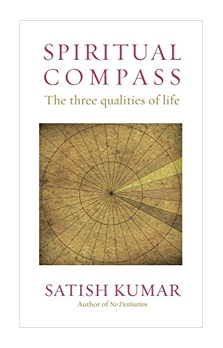 Spiritual Compass: The Three Qualities of Life por Satish Kumar