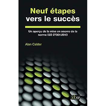 Neuf Étapes Vers Le Succès: Un Aperçu de la Mise En Oeuvre de la Norme ISO 27001:2013