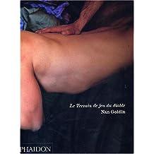 TERRAIN DE JEU DU DIABLE (LE) by NAN GOLDIN (November 24,2003)