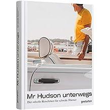 Mr Hudson Unterwegs: Der stilvolle Reiseführer für schwule Männer