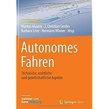 Autonomes Fahren: Technische, rechtliche und gesellschaftliche Aspekte